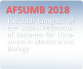 AFSUMB 2018 : The 13th Congress of the Asian Federation of Societies for Ultrasound in Medicine and Biology